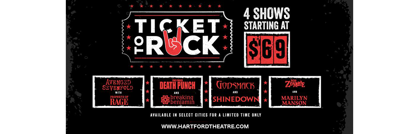 Ticket To Rock (Includes Shinedown, Avenged Sevenfold, Rob Zombie & Five Finger Death Punch Performances) at Xfinity Theatre